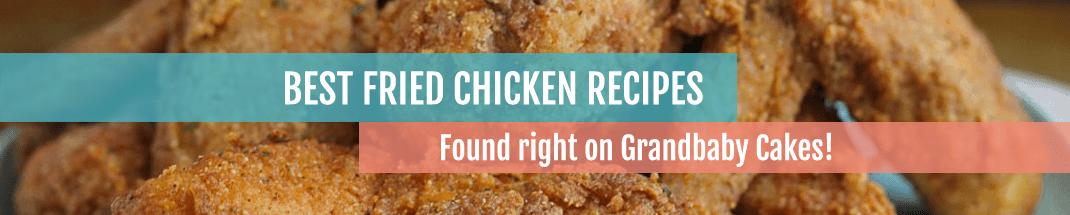 bestfriedchickenbanner - The BEST Fried Chicken Recipes on the Internet