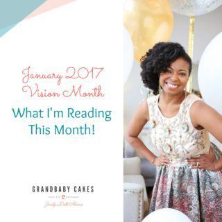 What I'm Reading This Month - January 2017 Vision Month | Grandbaby Cakes